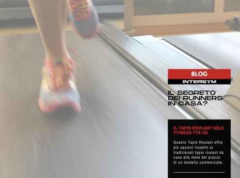 Il segreto dei Runners in casa? Il Tapis Roulant Sole Fitness TT8-20