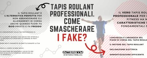 Tapis Roulant Professionali. Come smascherare i FAKE?