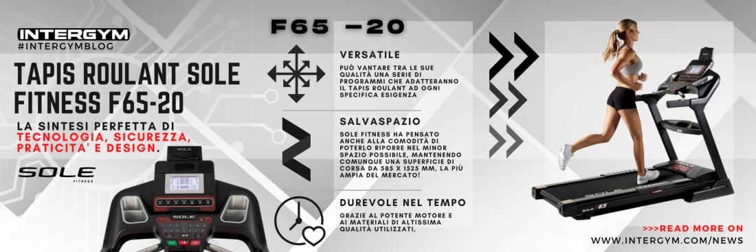 Tapis Roulant Sole Fitness F65-20, la sintesi perfetta di tecnologia, sicurezza, praticità e design.